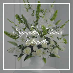 Guide to Sympathy Flower Etiquette