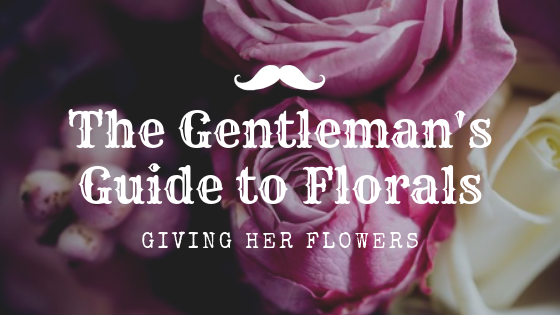 guide to giving flowers to a woman