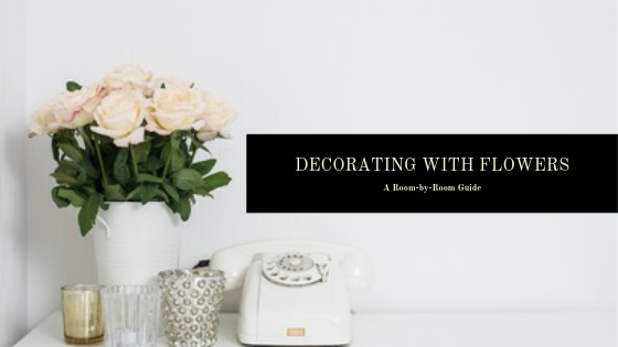 A Room-by-Room Guide to Decorating with Flowers